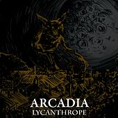 Play & Download Lycanthrope by Arcadia | Napster