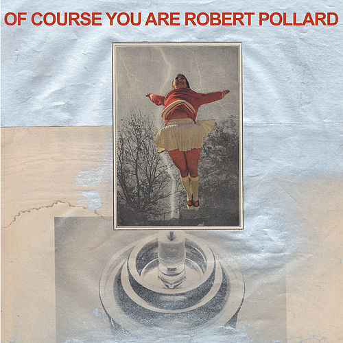 Play & Download Of Course You Are by Robert Pollard | Napster