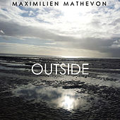 Play & Download Outside by Maximilien Mathevon | Napster