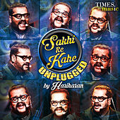 Play & Download Sakhi Re Kahe Unplugged - Single by Hariharan | Napster