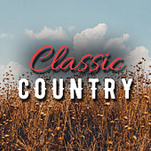 Play & Download Classic Country (Live) by Various Artists | Napster