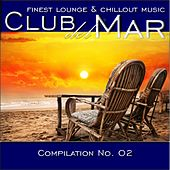 Play & Download Club Del Mar: Finest Lounge & Chillout Music, Compilation No. 2 by Various Artists | Napster