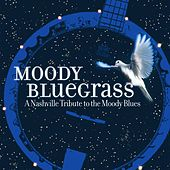Moody Bluegrass: A Nashville Tribute to the Moody Blues by Various Artists