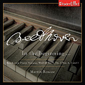 Beethoven Piano Sonatas, Vol. 5 - In The Beginning... by Martin Roscoe