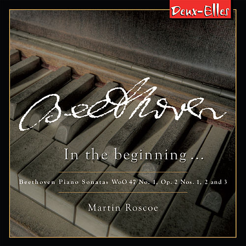 Play & Download Beethoven Piano Sonatas, Vol. 5 - In The Beginning... by Martin Roscoe | Napster