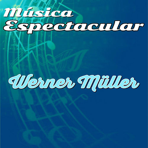Play & Download Música Espectacular, Werner Müller by Werner Müller | Napster