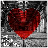 Play & Download We Love Techno by Various Artists | Napster