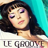 Le Groove (Unique Deep Vibes) by Various Artists