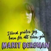 Play & Download Ibland gråter jag bara för att tiden går by Marit Bergman | Napster