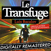 Le Transfuge (Original Motion Picture Soundtrack) by Luis Bacalov