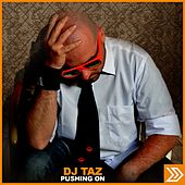 Play & Download Pushing On by DJ Taz | Napster