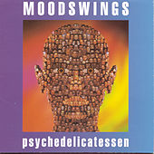 Play & Download Psychedelicatessen by Moodswings | Napster
