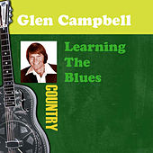 Play & Download Learning The Blues by Glen Campbell | Napster