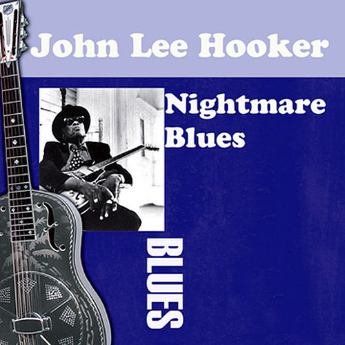 Play & Download Nightmare Blues by John Lee Hooker | Napster