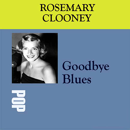 Good Bye Blues by Rosemary Clooney