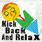 Kick Back and Relax by Various Artists