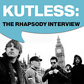 Play & Download Kutless: The Rhapsody Interview by Kutless | Napster