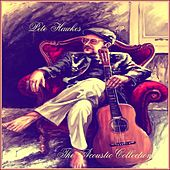 Play & Download The Acoustic Collection by Pete Hawkes | Napster