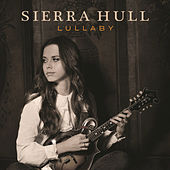 Play & Download Lullaby by Sierra Hull | Napster