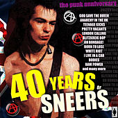 Play & Download 40 Years of Sneers-The Punk Anniversary by Various Artists | Napster