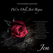 Play & Download We've Only Just Begun - The Valentines Collection by Jem | Napster