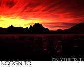 Only the Truth by Incognito