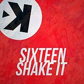 Play & Download Shake It by The Sixteen | Napster