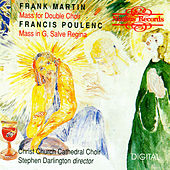 Poulenc & Martin: Masses by Christ Church Cathedral Choir