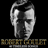 40 Timeless Songs von Robert Goulet