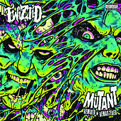 Mutant Remixed & Remastered by Twiztid