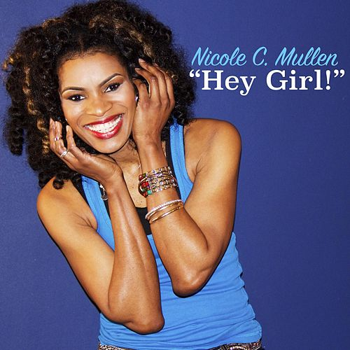Hey Girl! (feat. David Cox) by Nicole C. Mullen