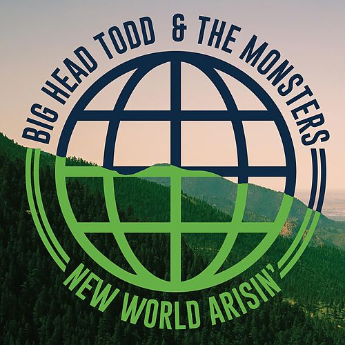 Play & Download New World Arisin' by Big Head Todd And The Monsters | Napster