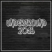 Play & Download Underground 2016 by Various Artists | Napster