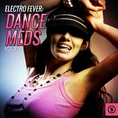 Electro Fever: Dance Meds, Vol. 3 by Various Artists