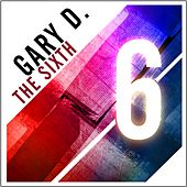 Play & Download The Sixth by Gary D. | Napster