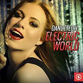 Play & Download Dancetech: Electric World, Vol. 2 by Various Artists | Napster