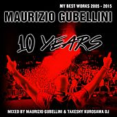 Maurizio Gubellini: 10 Years (My Best Works 2005 - 2015) by Various Artists