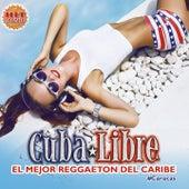 Cuba Libre: El Mejor Reggaeton del Caribe (Caracas) by Various Artists