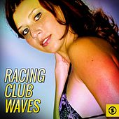 Play & Download Racing Club Waves by Various Artists | Napster