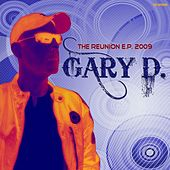 Play & Download The Reunion Ep (2009) by Gary D. | Napster