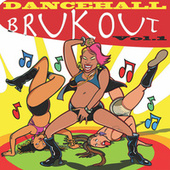 Dancehall Brukout, Vol. 1 by Various Artists