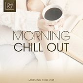 Morning Chill Out by Various Artists