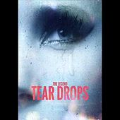 Tear Drops by The Legend