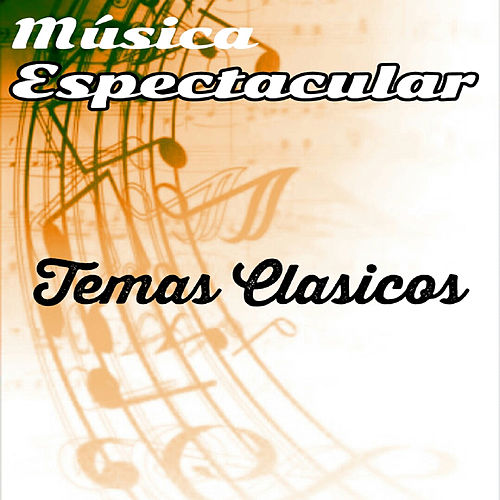 Play & Download Música Espectacular, Temas Clasicos by Orquesta Lírica de Barcelona | Napster