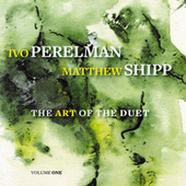 Play & Download The Art of the Duet, Vol. 1 by Matthew Shipp | Napster