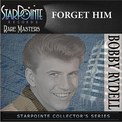 Play & Download Forget Him (Re-Recorded Version) by Bobby Rydell | Napster