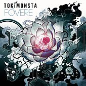 Play & Download Fovere by TOKiMONSTA | Napster