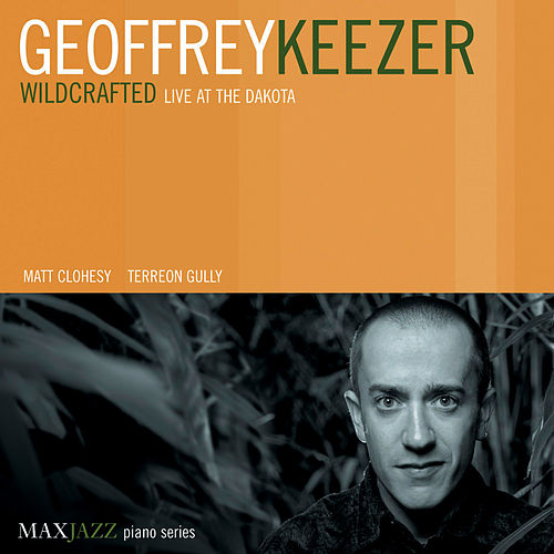 Play & Download Wildcrafted: Live at the Dakota by Geoffery Keezer | Napster