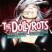 Play & Download Mama's Gonna Knock You Out by The Dollyrots | Napster