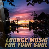 Play & Download Lounge Music For Your Soul - EP by Various Artists | Napster